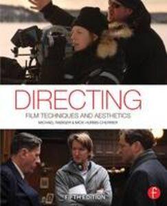 Foto Cover di Directing: Film Techniques and Aesthetics, Libri inglese di Michael Rabiger,Mick Hurbis-Cherrier, edito da Taylor & Francis Ltd
