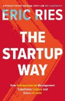 The Startup Way: How Entrepreneurial Management Transforms Culture and Drives Growth - Eric Ries - cover