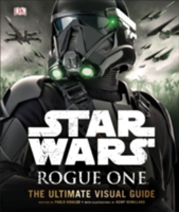Libro in inglese Star Wars Rogue One the Ultimate Visual Guide  - DK