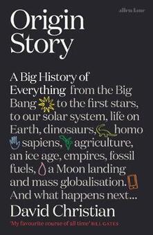 Origin Story: A Big History of Everything - David Christian - cover