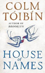 Libro in inglese House of Names  - Colm Toibin