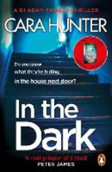 In The Dark: from the Sunday Times bestselling author of Close to Home - Cara Hunter - cover
