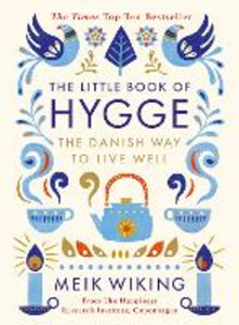 Libro in inglese The Little Book of Hygge: The Danish Way to Live Well  - Meik Wiking