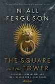 Libro in inglese The Square and the Tower: Networks, Hierarchies and the Struggle for Global Power Niall Ferguson