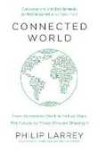 Libro in inglese Connected World: From Automated Work to Virtual Wars: The Future, By Those Who Are Shaping It Philip Larrey