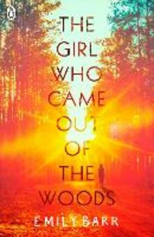 The Girl Who Came Out of the Woods - Emily Barr - cover