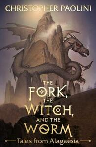 The Fork, the Witch, and the Worm: Tales from Alagaesia Volume 1: Eragon - Christopher Paolini - cover