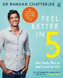Feel Better In 5: Your Daily Plan to Feel Great for Life - Rangan Chatterjee - cover