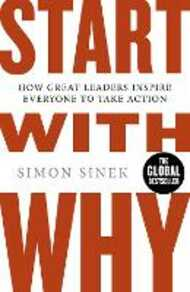 Libro in inglese Start With Why: How Great Leaders Inspire Everyone To Take Action Simon Sinek