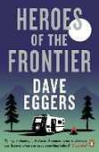 Libro in inglese Heroes of the Frontier Dave Eggers
