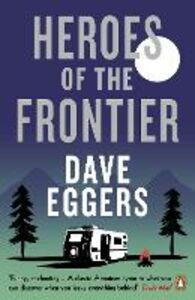 Libro in inglese Heroes of the Frontier  - Dave Eggers