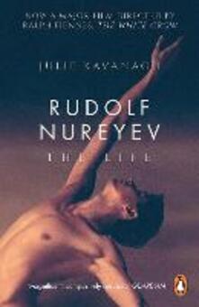 Rudolf Nureyev: The Life - Julie Kavanagh - cover