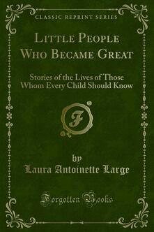 Little People Who Became Great