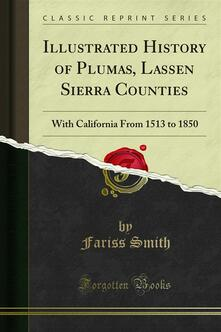 Illustrated History of Plumas, Lassen Sierra Counties