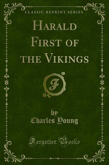 Harald First of the Vikings