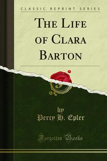 The Life of Clara Barton