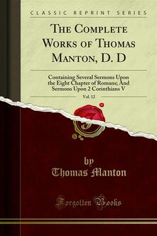 The Complete Works of Thomas Manton, D. D