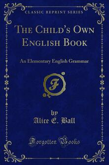 The Child's Own English Book