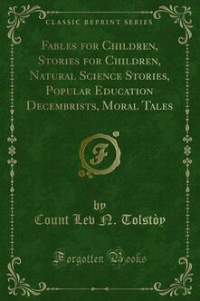 Fables for Children, Stories for Children, Natural Science Stories, Popular Education Decembrists, Moral Tales