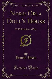Nora; Or, a Doll's House