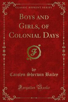 Boys and Girls, of Colonial Days