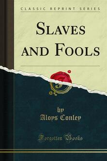 Slaves and Fools