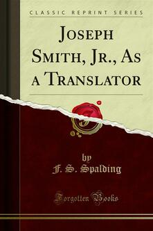 Joseph Smith, Jr., As a Translator