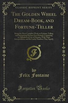 The Golden Wheel Dream-Book, and Fortune-Teller