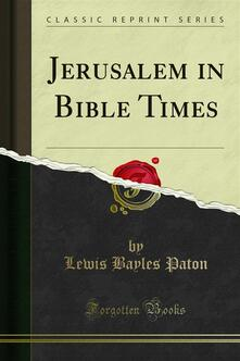 Jerusalem in Bible Times