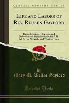 Life and Labors of Rev. Reuben Gaylord