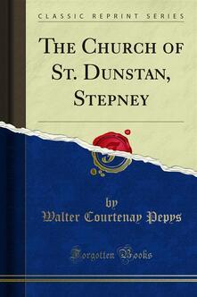 The Church of St. Dunstan, Stepney