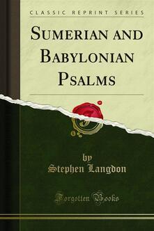 Sumerian and Babylonian Psalms