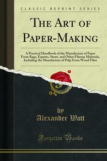 The Art of Paper-Making