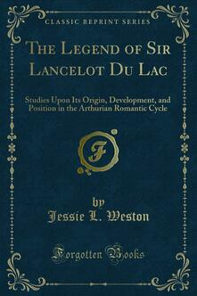 The Legend of Sir Lancelot Du Lac
