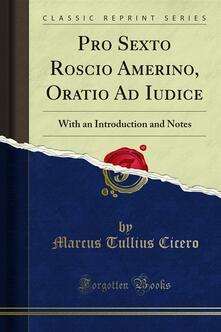 Pro Sexto Roscio Amerino, Oratio Ad Iudice