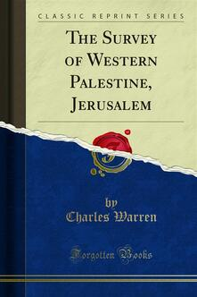 The Survey of Western Palestine, Jerusalem