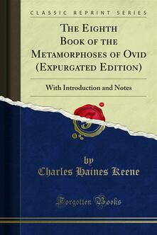 The Eighth Book of the Metamorphoses of Ovid (Expurgated Edition)