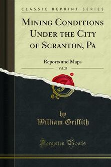 Mining Conditions Under the City of Scranton, Pa