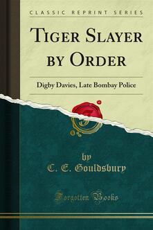 Tiger Slayer by Order