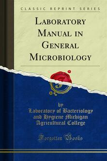 Laboratory Manual in General Microbiology