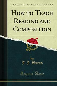 How to Teach Reading and Composition