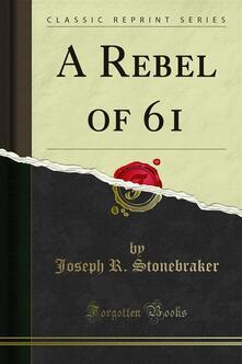 A Rebel of 61