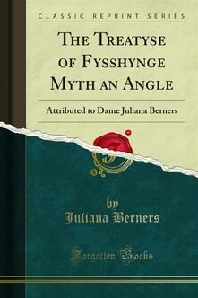 The Treatyse of Fysshynge Myth an Angle
