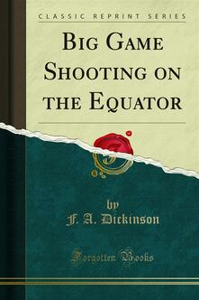 Big Game Shooting on the Equator