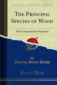 The Principal Species of Wood