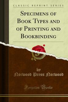 Specimens of Book Types and of Printing and Bookbinding