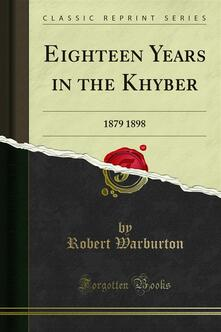Eighteen Years in the Khyber