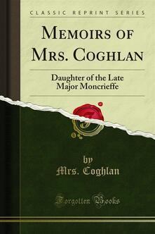 Memoirs of Mrs. Coghlan