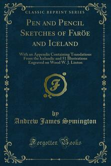 Pen and Pencil Sketches of Faröe and Iceland