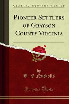 Pioneer Settlers of Grayson County Virginia